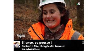 Portrait d'une Chargée des travaux en sylviculture diffusée sur France 5